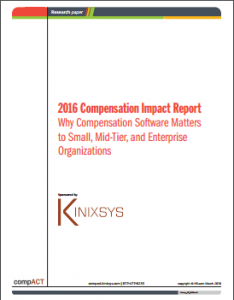 The Compensation Impact Report - Why Compensation Software Matters to Small, Mid-Tier, and Enterprise Businesses